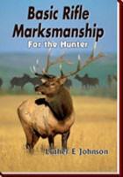 Basic Rifle Marksmanship for the Hunter